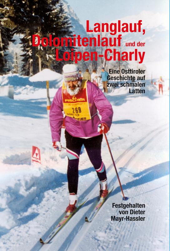 Langlauf, Dolomitenlauf und der Loipen-Charly