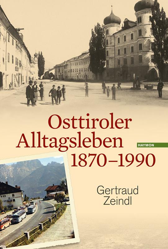 Osttiroler Alltagsleben 1870 - 1990