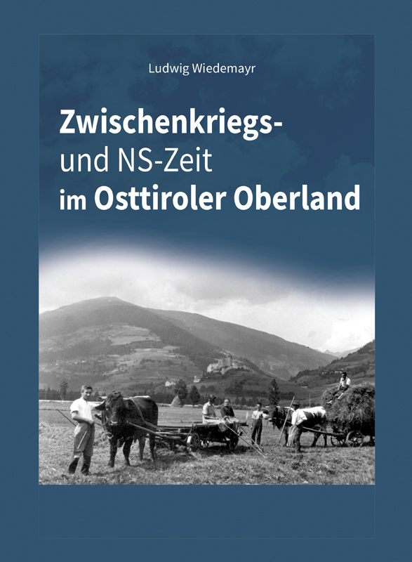 Zwischenkriegs- und NS-Zeit im Osttiroler Oberland